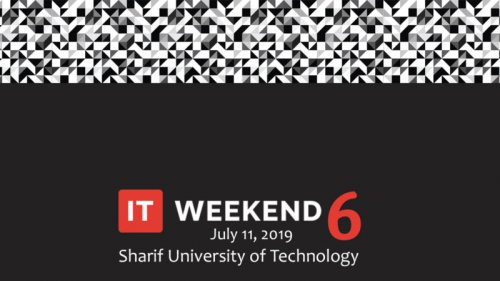 ششمین جشنواره فناوری اطلاعات کشور iTweekend دانشگاه صنعتی شریف